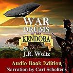 War Drums of the Kendora | J. R. Woltz