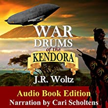 War Drums of the Kendora Audiobook by J. R. Woltz Narrated by Cari Scholtens