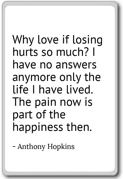 Amazoncom Why Love If Losing Hurts So Much I Have No Anthony
