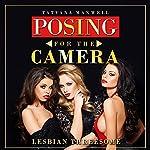Posing for the Camera: Lesbian Threesome | Tatyana Maxwell