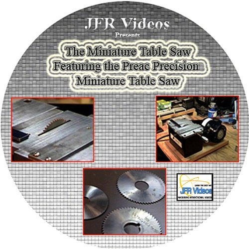 Miniature Table Saw Featuring the PREAC Precision Miniature Table Saw, the (DVD) by Jose Rodriguez