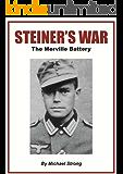 Steiner's War: The Merville Battery