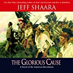 The Glorious Cause | Jeff Shaara
