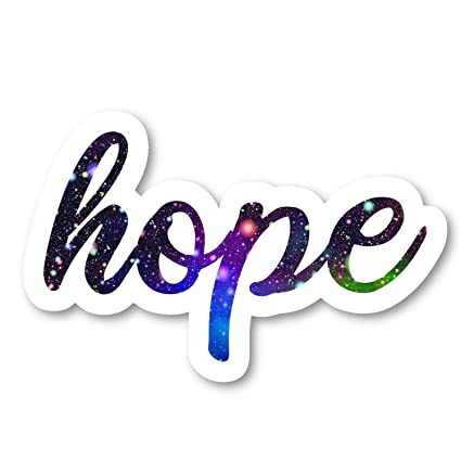 Hope Sticker Inspirational Quotes Galaxy Stickers Laptop Stickers 2 5 Inches Vinyl Decal Laptop Phone Tablet Vinyl Decal Sticker S211133