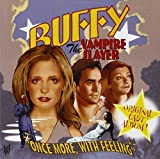 Buffy Contre Les Vampires: Once by BUFFY VAMPIRE SLAYER: ONCE MORE WITH FEELING / OST