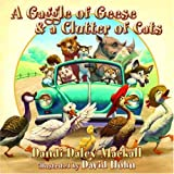 A Gaggle of Geese and a Clutter of Cats, Dandi Daley Mackall, 1400072042
