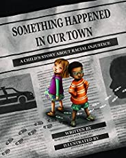 Something Happened in Our Town: A Child's Story About Racial Injus