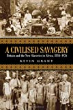 A Civilised Savagery, Kevin Grant, 0415949009