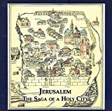 Jerusalem: The Saga of the Holy City