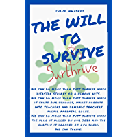 The Will To Surthrive (English Edition)