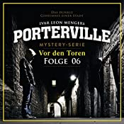 Vor den Toren (Porterville 6)   Simon X. Rost, Ivar Leon Menger