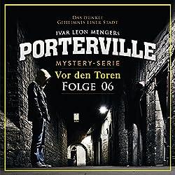 Vor den Toren (Porterville 6)