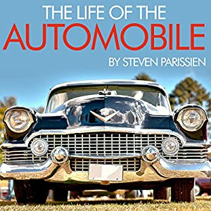 The Life of the Automobile Audiobook