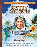 Heroes for Young Readers - Betty Greene, Renee Meloche, 1576582396