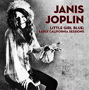 Joplin Janis Little Girl Blue Early California Sessions Amazon Com Music