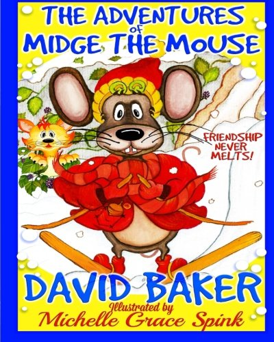 The Adventures of Midge the Mouse.: Friendship never melts. (Volume 1) pdf