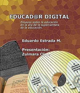 Educador Digital: Ensayos sobre la educación (Spanish Edition) by [Montenegro, Eduardo