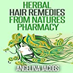 Herbal Hair Remedies from Natures Pharmacy | Angelina Jacobs