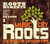 Music City Roots: Live from Loveless Cafe/Various