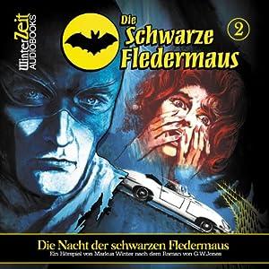 Die Nacht der schwarzen Fledermaus (Die schwarze Fledermaus 2) Hörspiel