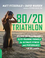 80/20 Triathlon: Discover The Breakthrough