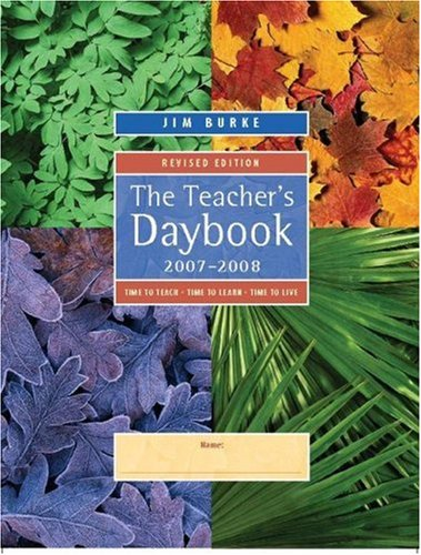 The Teacher's Daybook, 2007-2008: Time to Teach, Time to Learn, Time to Live