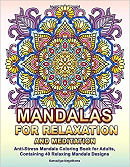 Mandalas for Relaxation and Meditation: Anti-Stress Mandala ...