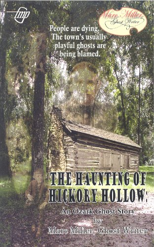 The Haunting of Hickory Hollow (Marc Miller: ghost writer Book 4)