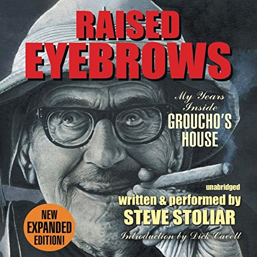Raised Eyebrows, Expanded Edition: My Years Inside Groucho's House