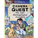 Camera Quest - 31 Day Photography Challenge: A Fun-Schooling Photography Activity Book for Kid and Teens - The Thinking Tree