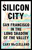 img - for Silicon City: San Francisco in the Long Shadow of the Valley book / textbook / text book