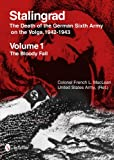 Stalingrad: The Death of the German Sixth Army on the Volga, 1942-1943: Volume 1: The Bloody Fall Volume 2: The Brutal Winter