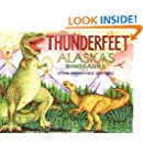 Thunderfeet: Alaska's Dinosaurs and Other Prehistoric Critters (PAWS IV)