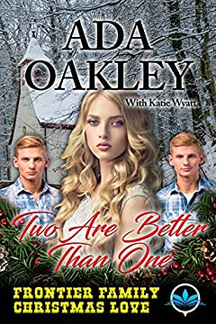 Two are Better Than One (Frontier Family Christmas Love Series Book 1)