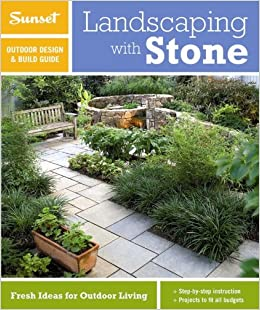 sunset outdoor design build landscaping with stone fresh ideas for outdoor living sunset outdoor design build guides tom wilhite 9780376014290