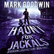 A Haunt for Jackals: Seven Cows, Ugly and Gaunt, Book 3 | Mark Goodwin