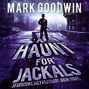 A Haunt for Jackals: Seven Cows, Ugly and Gaunt, Book 3   Mark Goodwin