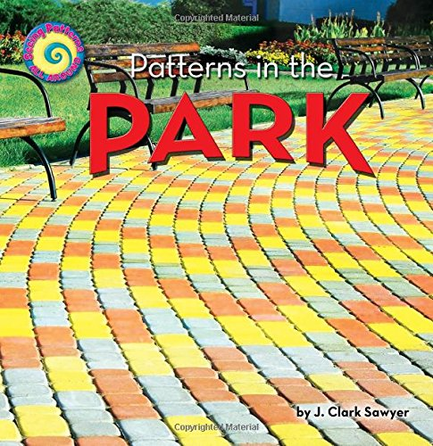 Download Patterns in the Park (Seeing Patterns All Around) PDF