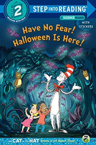 [Have No Fear! Halloween is Here! (Dr. Seuss/The Cat in the Hat Knows a Lot About That!) (Step into] (Dr Seuss Baby Halloween Costumes)
