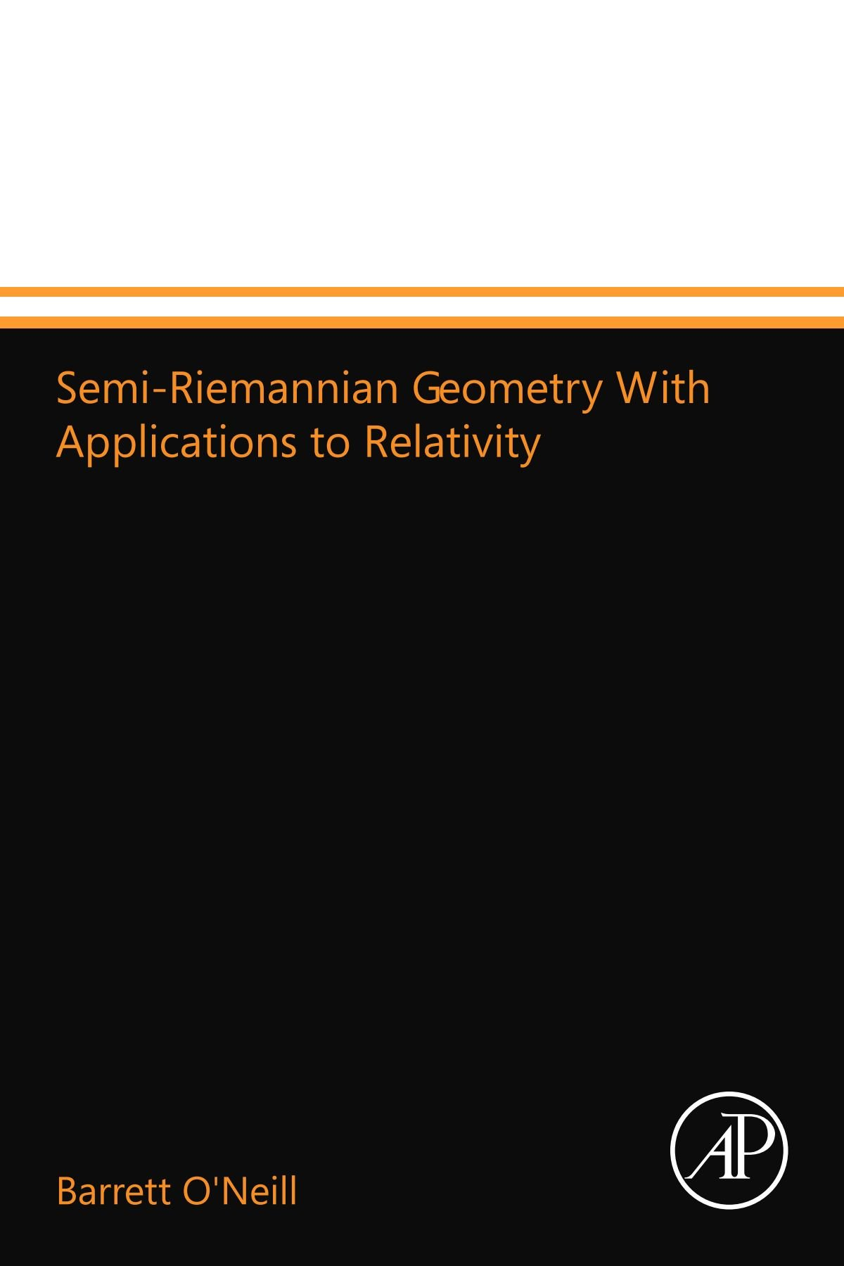 Download Semi-Riemannian Geometry With Applications to Relativity pdf