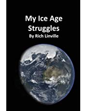My Ice Age Struggles: What was it like to live during the Ice Age?
