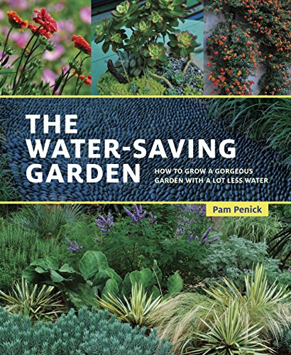 The Water-Saving Garden: How to Grow a Gorgeous Garden with a Lot Less Water (Wall Patio Half)