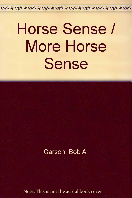 Horse Sense / More Horse Sense