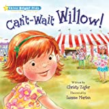 Can't-Wait Willow! (Shine Bright Kids series)