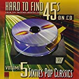 Hard To Find 45s On CD, Volume 5: 60's Pop Classics