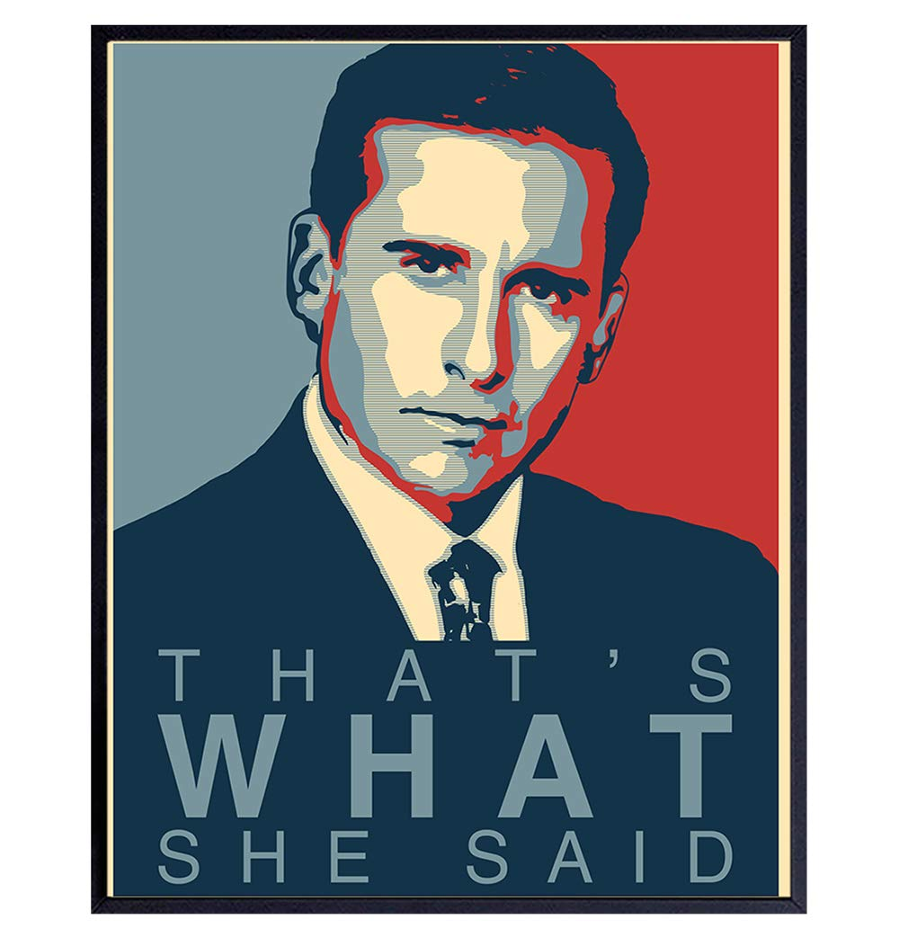 Michael Scott, That's What She Said Quote - 8x10 Typography Wall Art Poster Print for Room Decor, Home or Apartment Decoration - Funny Affordable Gift for The Office Fans - Unframed Picture