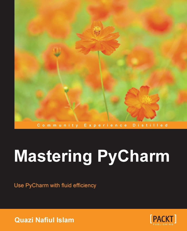 Mastering PyCharm: Amazon co uk: Quazi Nafiul Islam