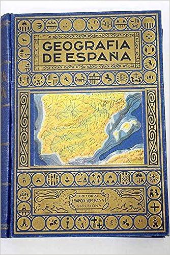 Geografía de España seguida de un resumen de geografía portuguesa ...