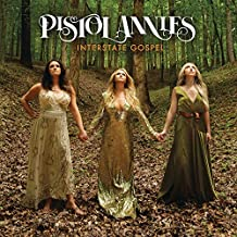 Pistol Annies - 'Interstate Gospel'