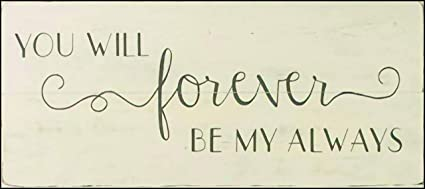 Amazoncom Emily Bedroom You Will Forever Be My Always Bedroom Sign